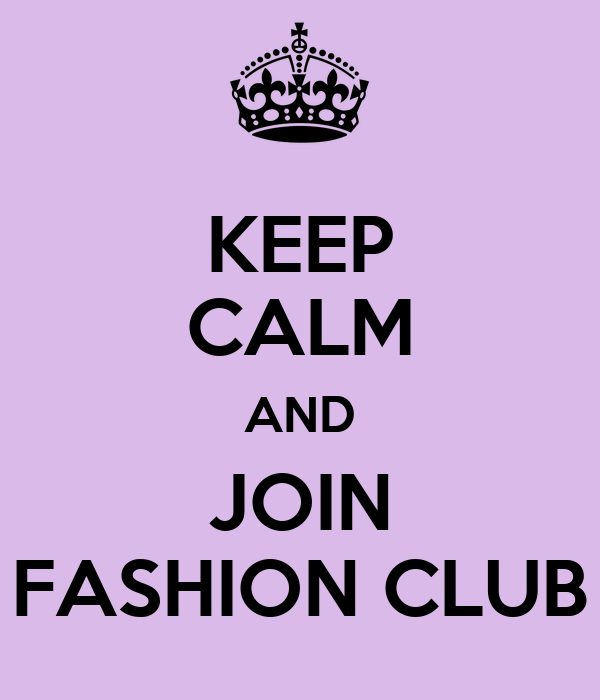 KEEP CALM AND JOIN FASHION CLUB