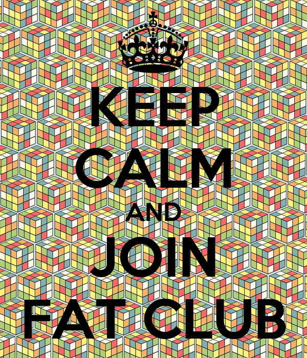 KEEP CALM AND JOIN FAT CLUB