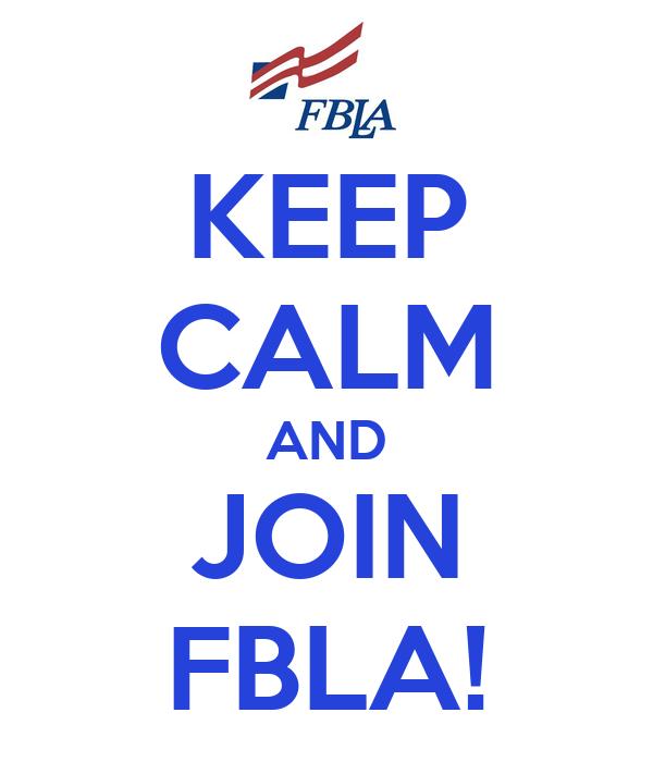 KEEP CALM AND JOIN FBLA!