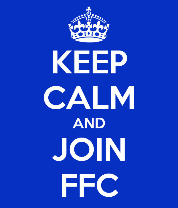 KEEP CALM AND JOIN FFC