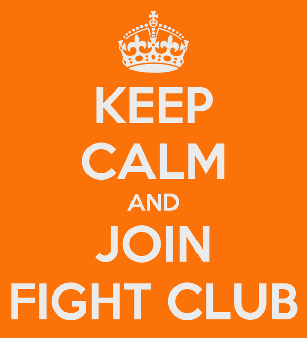 KEEP CALM AND JOIN FIGHT CLUB