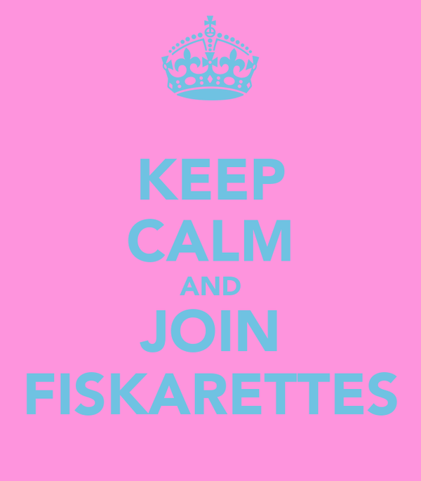 KEEP CALM AND JOIN FISKARETTES