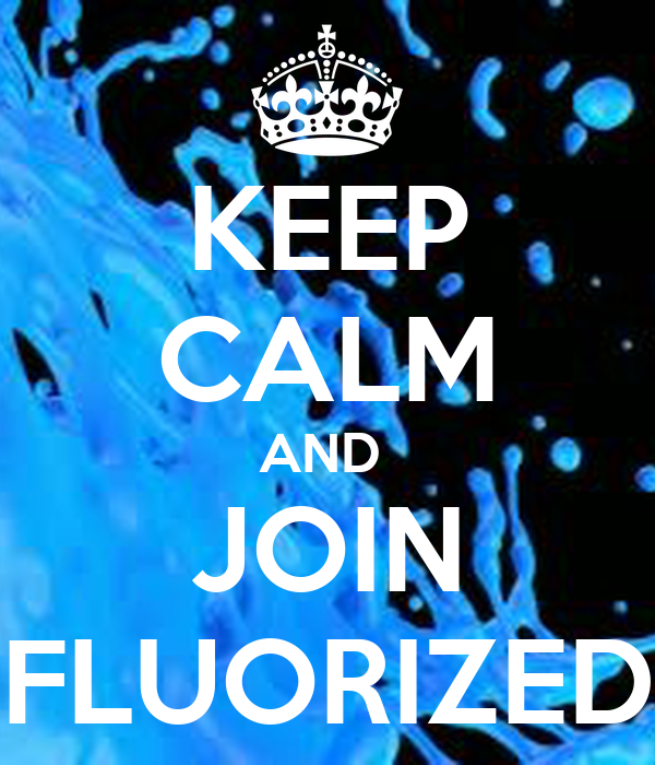 KEEP CALM AND  JOIN FLUORIZED