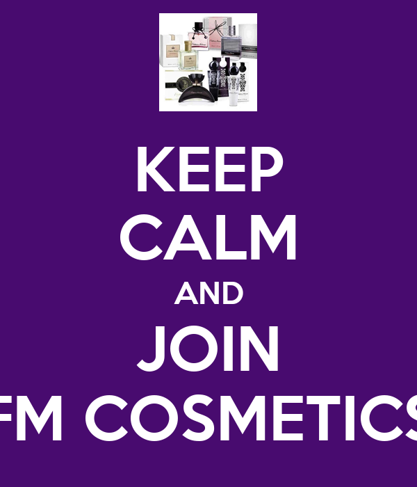 KEEP CALM AND JOIN FM COSMETICS