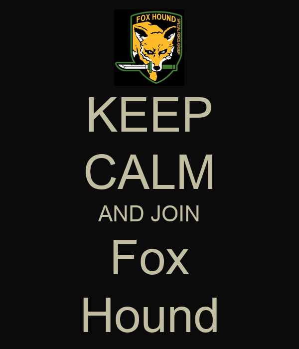 KEEP CALM AND JOIN Fox Hound