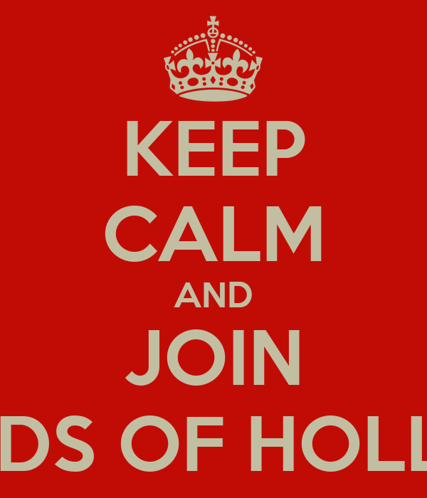 KEEP CALM AND JOIN FRIENDS OF HOLLYHILl
