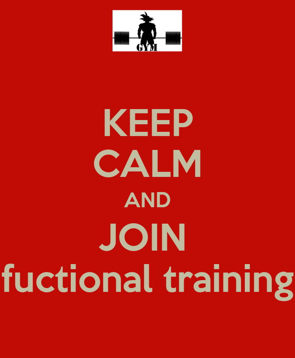 KEEP CALM AND JOIN  fuctional training