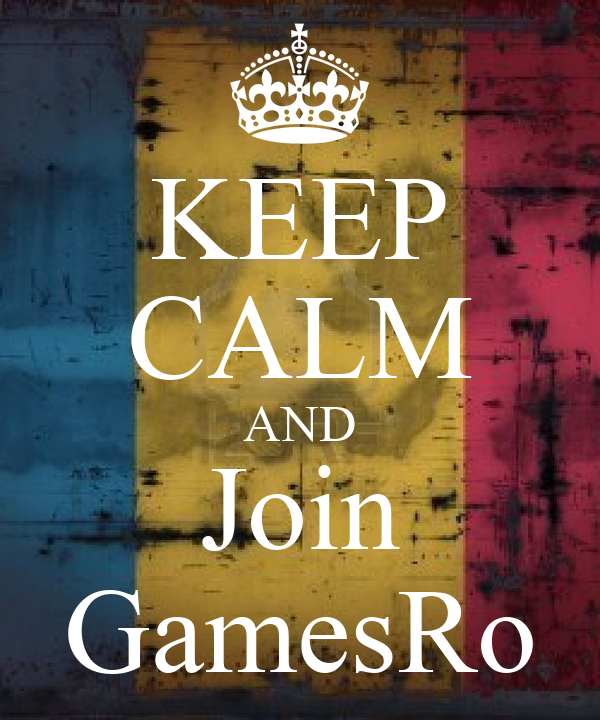KEEP CALM AND Join GamesRo