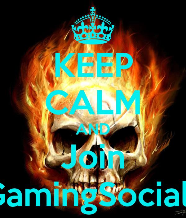 KEEP CALM AND Join GamingSocials