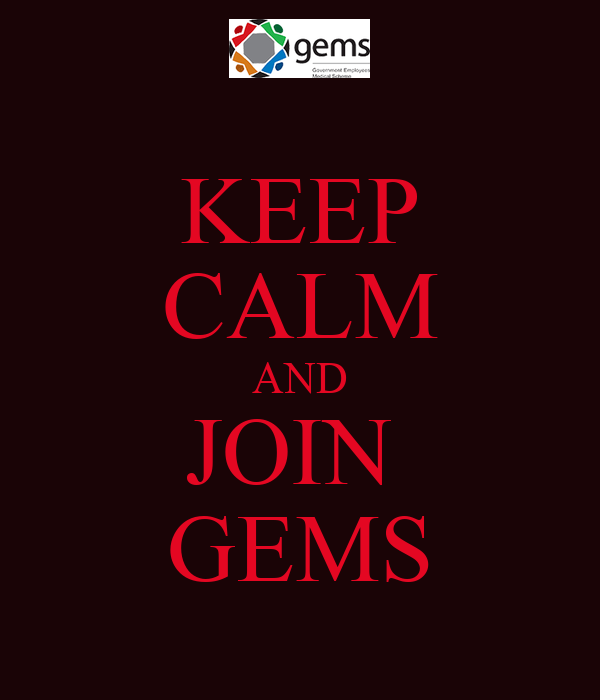 KEEP CALM AND JOIN  GEMS