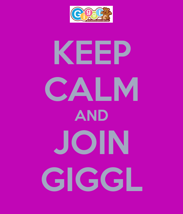 KEEP CALM AND JOIN GIGGL