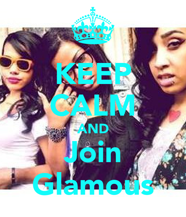 KEEP CALM AND Join Glamous