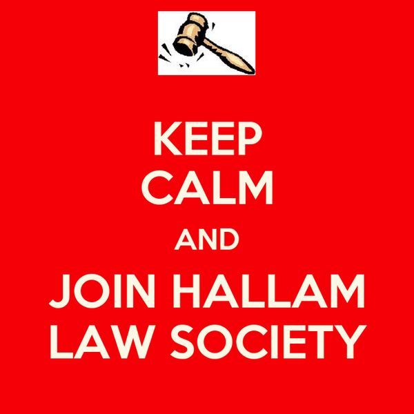 KEEP CALM AND JOIN HALLAM LAW SOCIETY