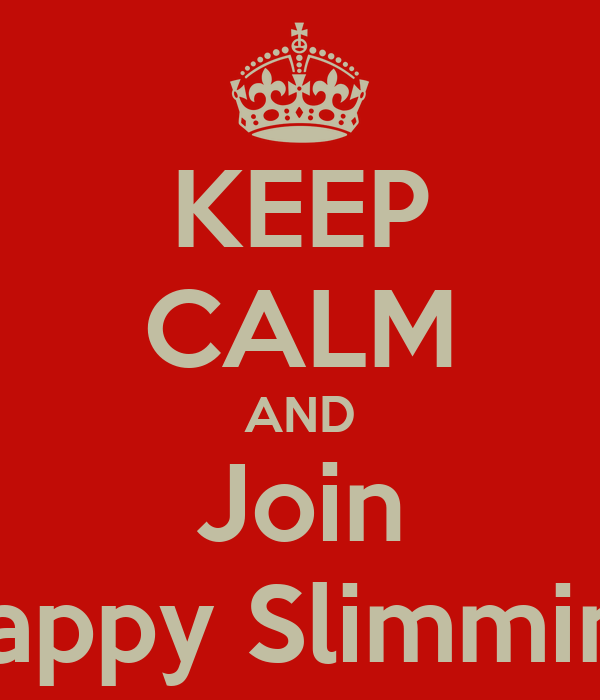 KEEP CALM AND Join Happy Slimming