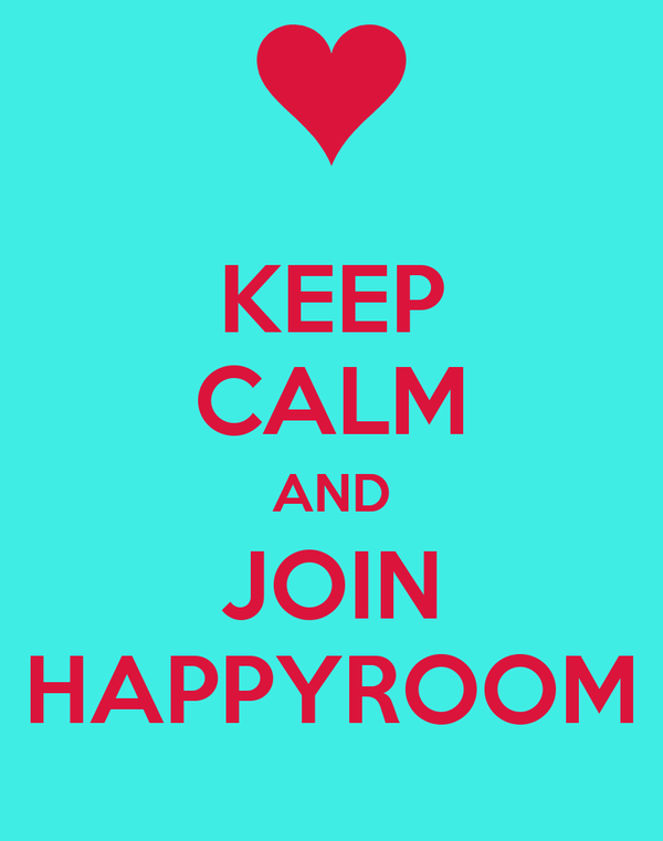 KEEP CALM AND JOIN HAPPYROOM