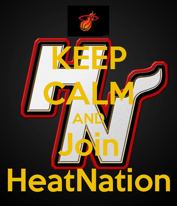 KEEP CALM AND Join HeatNation