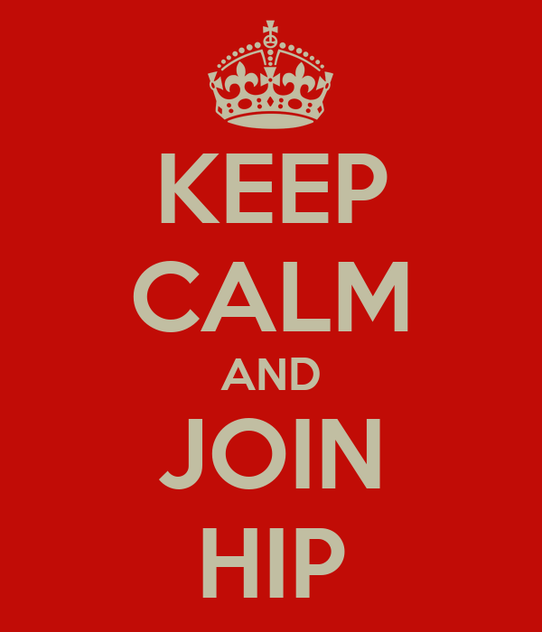 KEEP CALM AND JOIN HIP