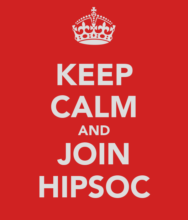 KEEP CALM AND JOIN HIPSOC