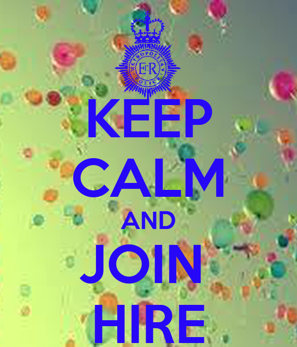 KEEP CALM AND JOIN  HIRE