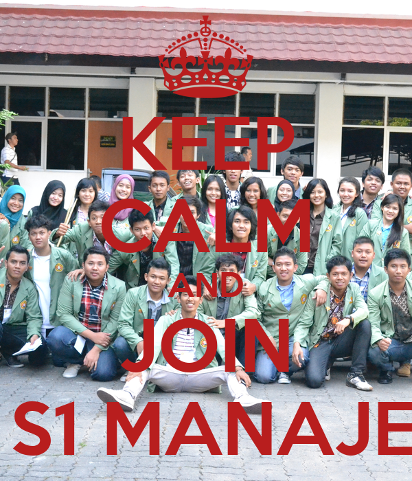 KEEP CALM AND JOIN HMJ S1 MANAJEMEN