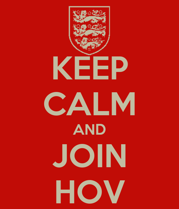 KEEP CALM AND JOIN HOV