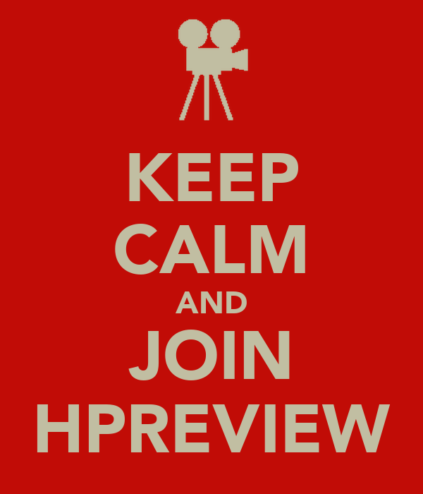 KEEP CALM AND JOIN HPREVIEW