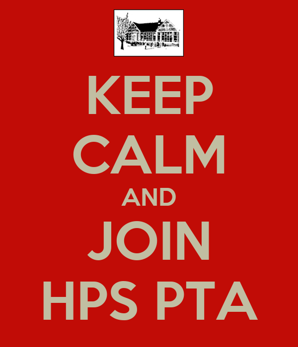KEEP CALM AND JOIN HPS PTA