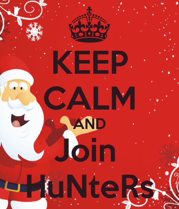 KEEP CALM AND Join  HuNteRs