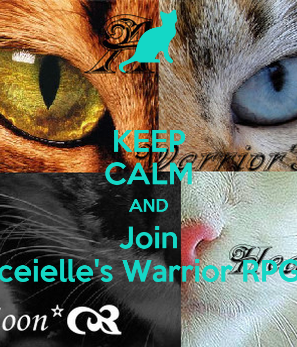 KEEP CALM AND Join Iceielle's Warrior RPG!