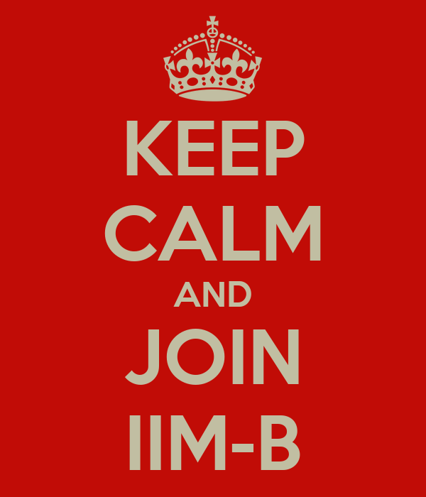 KEEP CALM AND JOIN IIM-B