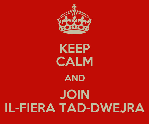 KEEP CALM AND JOIN IL-FIERA TAD-DWEJRA