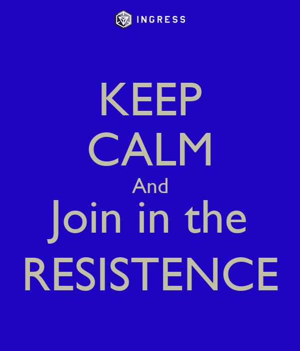 KEEP CALM And Join in the RESISTENCE