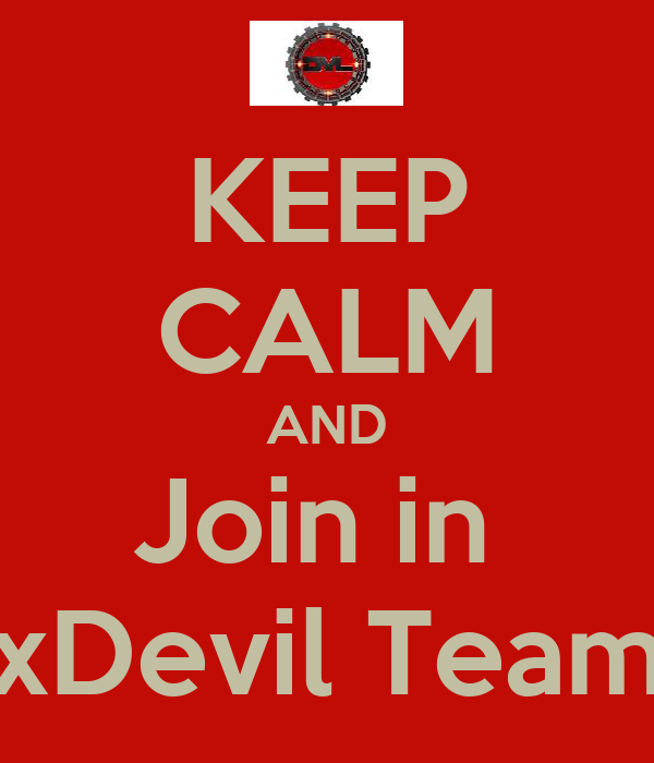 KEEP CALM AND Join in  xDevil Team