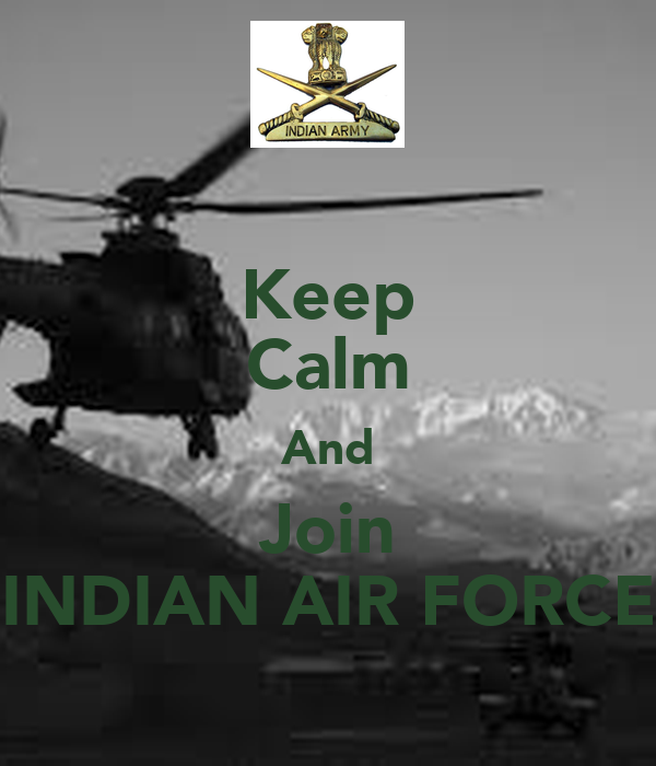 Keep Calm And Join INDIAN AIR FORCE