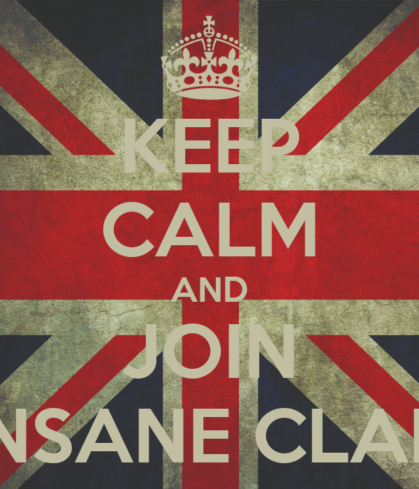 KEEP CALM AND JOIN INSANE CLAN