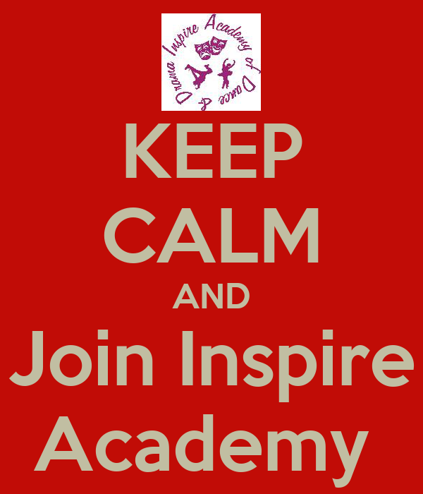 KEEP CALM AND Join Inspire Academy
