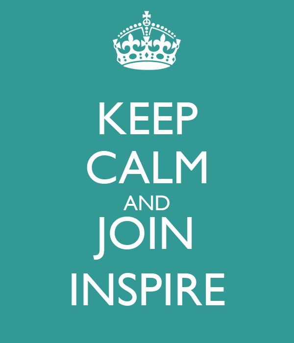 KEEP CALM AND JOIN INSPIRE