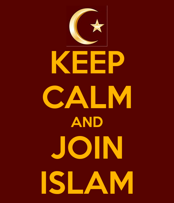 KEEP CALM AND JOIN ISLAM