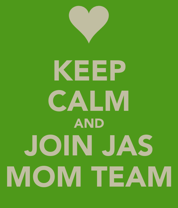 KEEP CALM AND JOIN JAS MOM TEAM