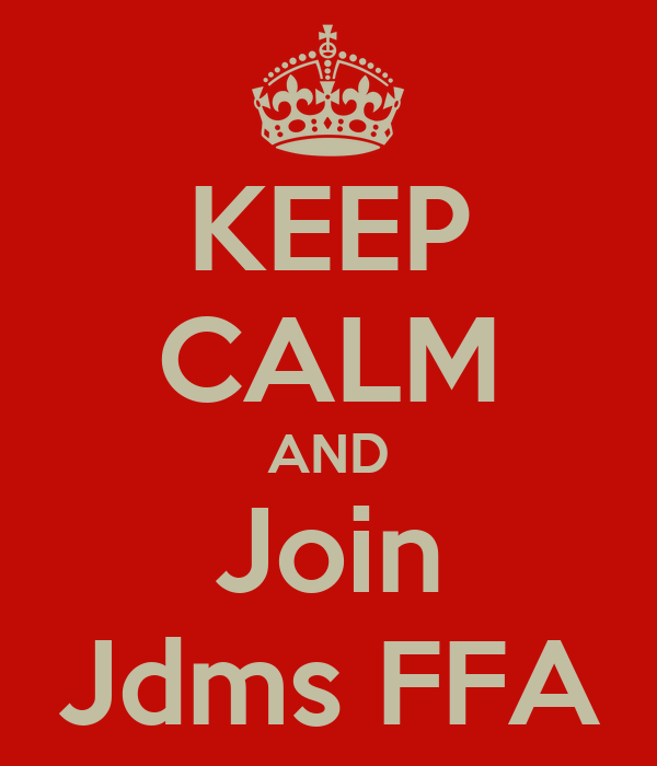 KEEP CALM AND Join Jdms FFA