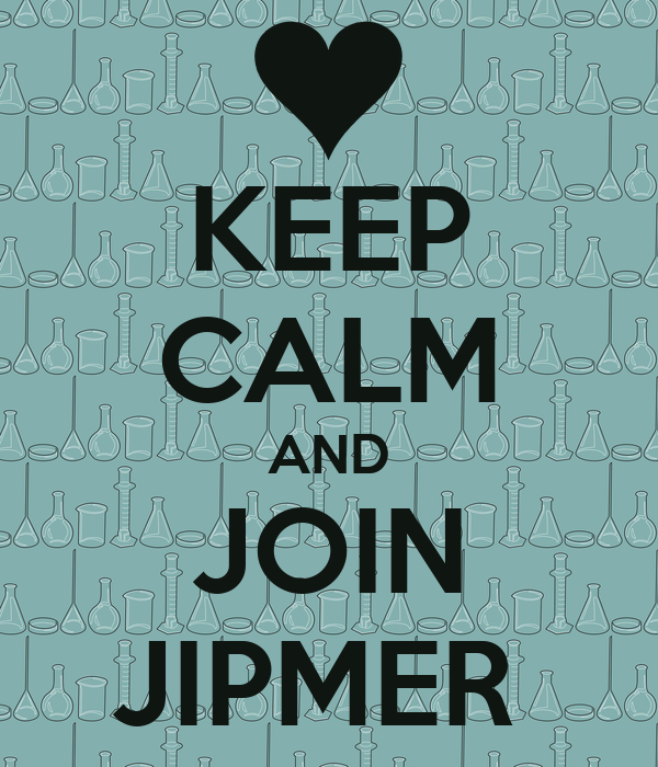 KEEP CALM AND JOIN JIPMER