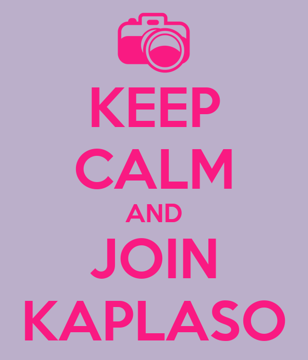 KEEP CALM AND JOIN KAPLASO