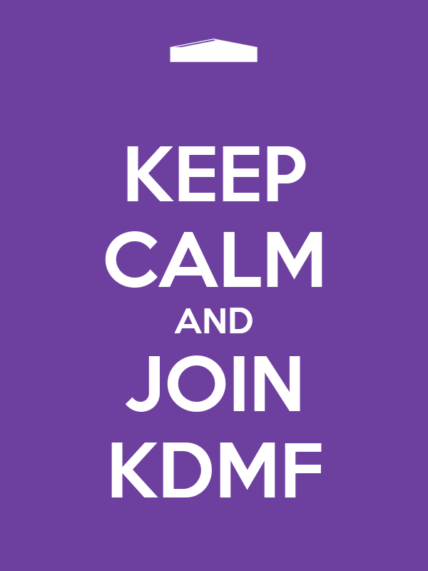 KEEP CALM AND JOIN KDMF