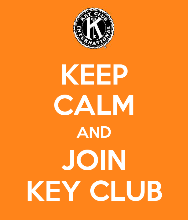 KEEP CALM AND JOIN KEY CLUB