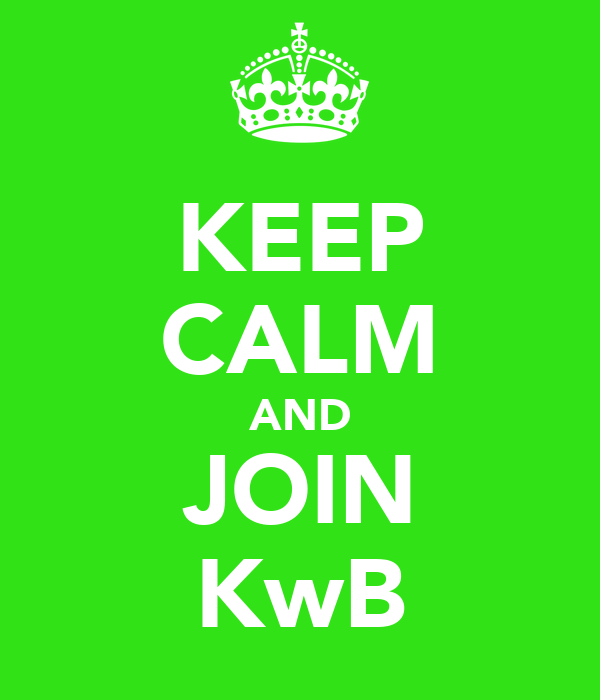 KEEP CALM AND JOIN KwB
