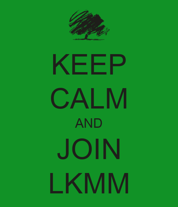 KEEP CALM AND JOIN  LKMM