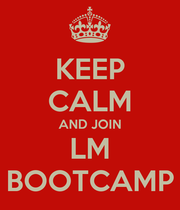 KEEP CALM AND JOIN LM BOOTCAMP
