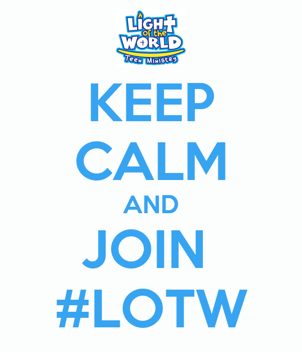 KEEP CALM AND JOIN  #LOTW