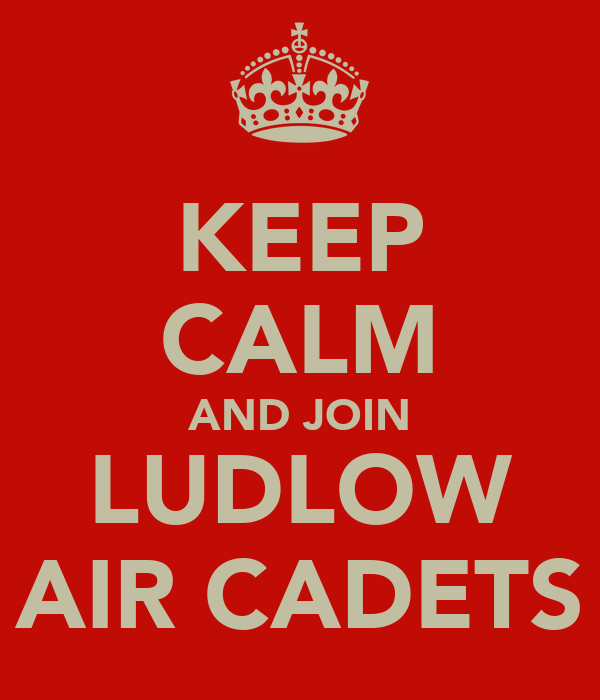 KEEP CALM AND JOIN LUDLOW AIR CADETS