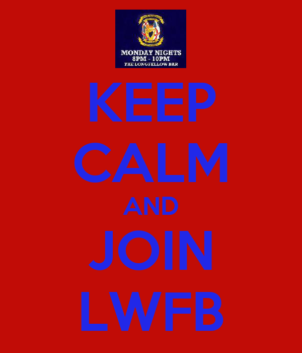KEEP CALM AND JOIN LWFB